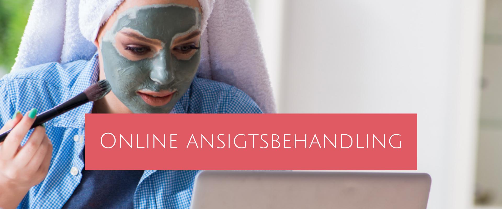 Læs om Danmarks første Online ansigtsbehandling